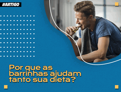 Por que as barrinhas ajudam tanto na dieta?